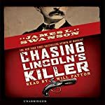 Chasing Lincoln's Killer | James L. Swanson