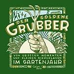 Der goldene Grubber: Von gro�en Momen...