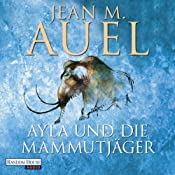 H&ouml;rbuch Ayla und die Mammutjger (Ayla 3)