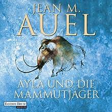 Ayla und die Mammutjäger (Ayla 3) Hörbuch von Jean M. Auel Gesprochen von: Hildegard Meier