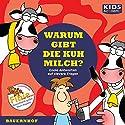 Warum gibt die Kuh Milch? Hörbuch von Katharina Schubert, Annegret Augustin Gesprochen von: Tommi Piper, Julia Fischer