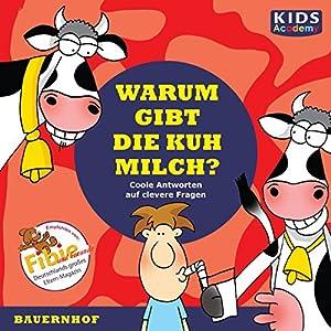 Warum gibt die Kuh Milch? Hörbuch