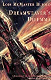 Dreamweaver's Dilemma (0915368536) by Bujold, Lois M.