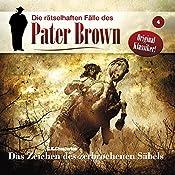 Das Zeichen des zerbrochenen Säbels (Die rätselhaften Fälle des Pater Brown 4) | Gilbert Keith Chesterton
