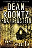 Frankenstein: Lost Souls: A Novel eBook: Dean Koontz
