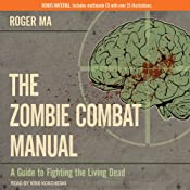 The Zombie Combat Manual: A Guide to Fighting the Living Dead | [Roger Ma]