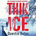 Thin Ice: Officer Gunnhildur, Book 5 Audiobook by Quentin Bates Narrated by Mel Hudson