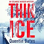 Thin Ice: Officer Gunnhildur, Book 5 | Quentin Bates