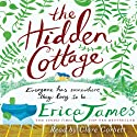 The Hidden Cottage (       UNABRIDGED) by Erica James Narrated by Clare Corbett