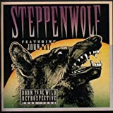 Songtexte von Steppenwolf - Born to Be Wild: A Retrospective 1966-1990