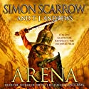 Arena (       UNABRIDGED) by Simon Scarrow, T. J. Andrews Narrated by David Thorpe