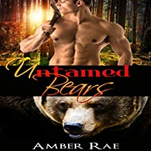 Untamed Bears: Bear Shape Shifter Paranormal Romance (       UNABRIDGED) by Island Cove Narrated by D. Jordan Padrona