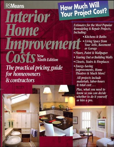 Interior Home Improvement Costs: The Practical Pricing Guide for Homeowners and Contractors (RSMeans)