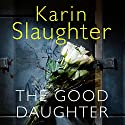 The Good Daughter Audiobook by Karin Slaughter Narrated by To Be Announced