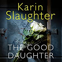 The Good Daughter Audiobook by Karin Slaughter Narrated by Susie James