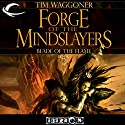Forge of the Mindslayers: Eberron: Blade of the Flame, Book 2 Audiobook by Tim Waggoner Narrated by George Newbern