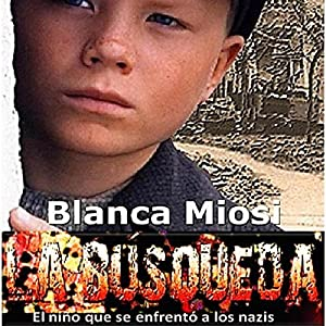 La búsqueda: el niño que se enfrentó a los nazis [Results: The Child Who Faced the Nazis] Audiobook