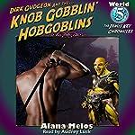 Knob Gobblin' Hobgoblins: The Janus Key Chronicles, Book 5 | Alana Melos