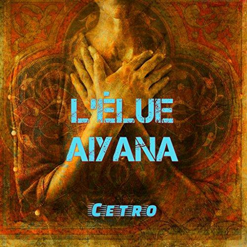 L'élue II : Aiyana: Roman fantastique
