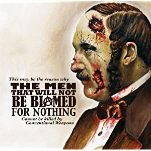 This May Be The Reason That The Men That Will Not Be Blamed For Nothing Cannot Be Killed By Conventional Weapons Cover