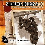 Tödliche Trauben (Sherlock Holmes & Co 23) | Markus Duschek