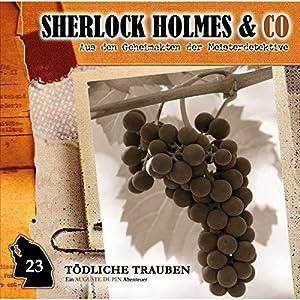 Tödliche Trauben (Sherlock Holmes & Co 23) Hörspiel