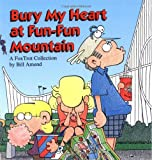 Bury My Heart at Fun-Fun Mountain: A FoxTrot Collection (0836217063) by Bill Amend