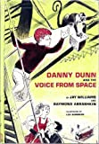 Danny Dunn and the voice from space (0070705348) by Jay Williams