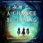 A Chance Beginning: Shadow's Fire Trilogy, Book 1 Hörbuch von Christopher Patterson Gesprochen von: Amrit Sandhu