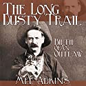 The Long Dusty Trail: Birth of an Outlaw, Book 3 Audiobook by Mel L Adkins Narrated by John Stamper