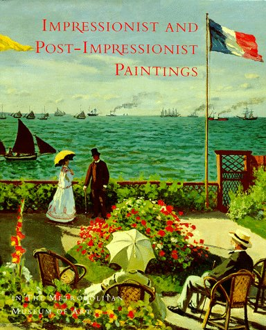 Impressionist and Post-Impressionist Paintings in the Metropolitan Museum of Art, Moffett, Charles S.