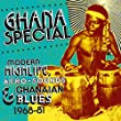 Ghana Special/Modern Highlife, Afro-Sounds & Blues