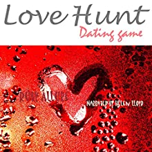 Love Hunt: Dating Game: Rich Idiot Series, Book 1 (       UNABRIDGED) by Ruby Allure Narrated by Helen Lloyd