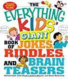 The Everything Kids&#8217; Giant Book of Jokes, Riddles, and Brain Teasers (Everything Kids Series)