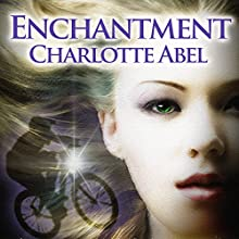 Enchantment: The Channie Series, Book 1 (       UNABRIDGED) by Charlotte Abel Narrated by Elizabeth Phillips