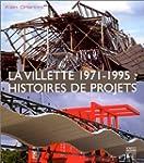 La Villette, 1971-1995 : Histoires de...