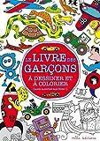 Le livre des garçons à dessiner et à colorier (aussi autorisé aux filles !)