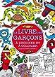 Le livre des gar�ons � dessiner et � colorier (aussi autoris� aux filles !)
