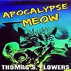 Apocalypse Meow Hörbuch von Thomas S. Flowers Gesprochen von: Kay Webster