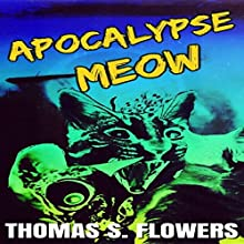 Apocalypse Meow Audiobook by Thomas S. Flowers Narrated by Kay Webster