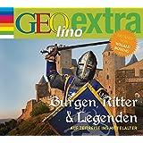 Burgen, Ritter und Legenden - Auf Zeitreise ins Mittelalter: GEOlino extra Hör-Bibliothek