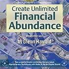 Create Unlimited Financial Abundance for Yourself Rede von Glenn Harrold Gesprochen von: Glenn Harrold