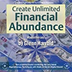 Create Unlimited Financial Abundance for Yourself | Glenn Harrold
