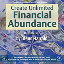 Create Unlimited Financial Abundance for Yourself  by Glenn Harrold Narrated by Glenn Harrold