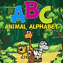 ABC Animal Alphabet (       UNABRIDGED) by Jupiter Kids Narrated by Eye Hear Voices