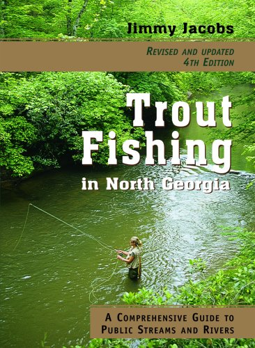 Trout fishing in north georgia a comprehensive guide to for North georgia fishing