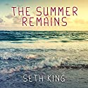 The Summer Remains (       UNABRIDGED) by Seth King Narrated by Amy Landon, Zach Villa