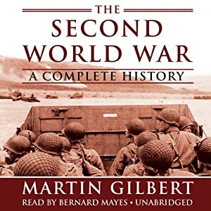 The Second World War: A Complete History Audiobook