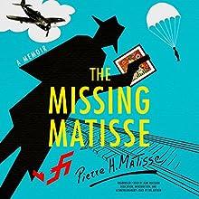 The Missing Matisse | Livre audio Auteur(s) : Pierre H. Matisse Narrateur(s) : Jean Brassard