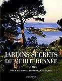 echange, troc Dane McDowell, Vincent Motte - Jardins secrets de Méditerranée : Jean Mus